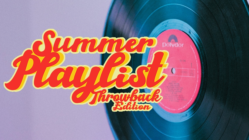 Summer Playlist: Throwback Edition Part 1