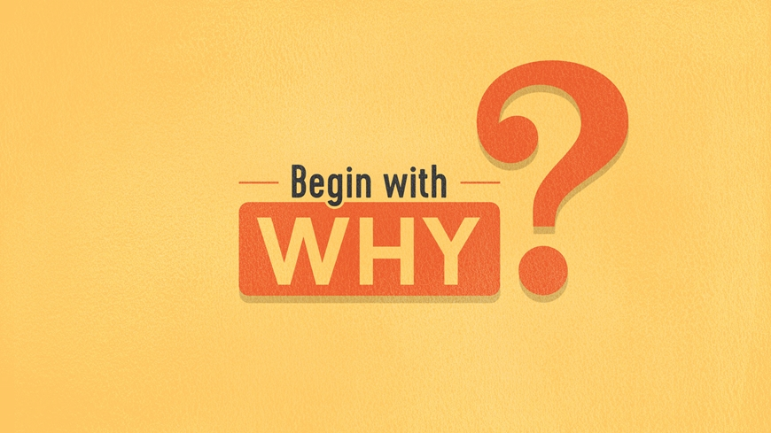 Begin with Why