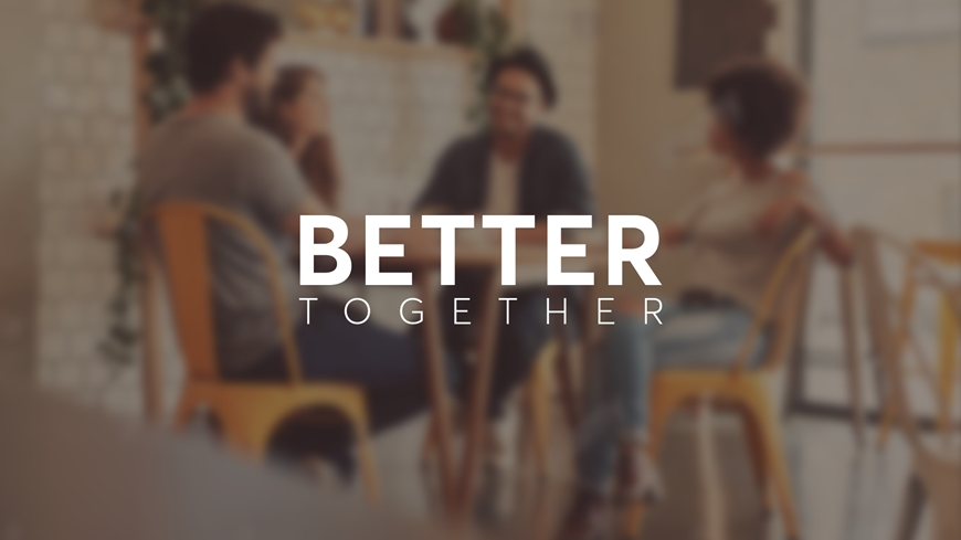 Better Together Part 4
