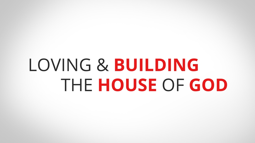 CoastLife Church: Loving & Building the House of God