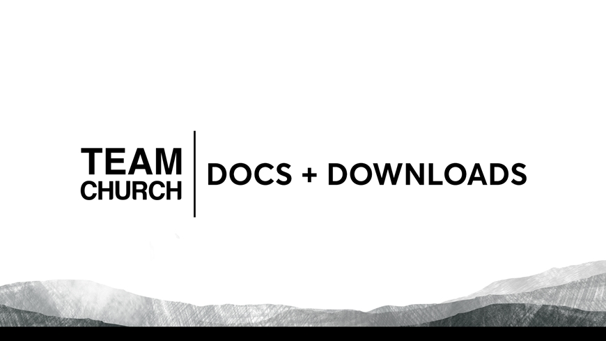 Team Church 2017 Docs and Downloads