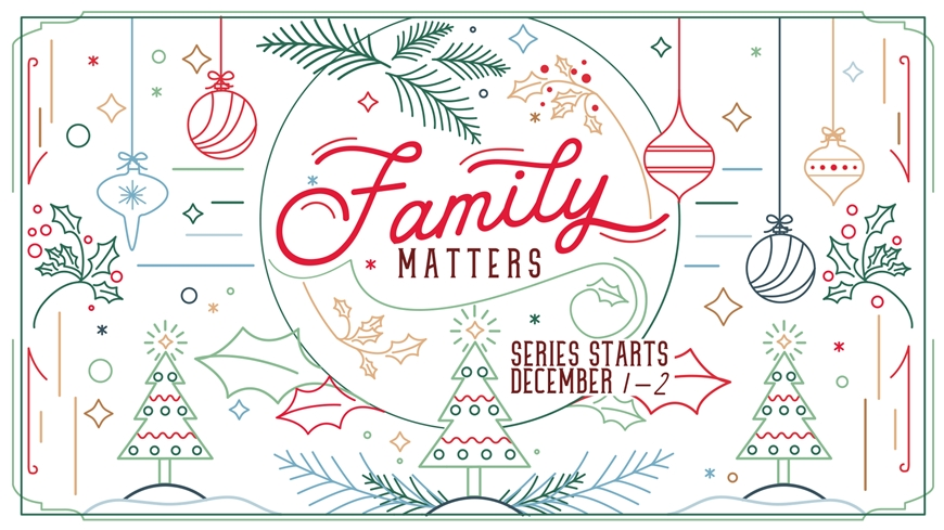 December Message Series: Family Matters