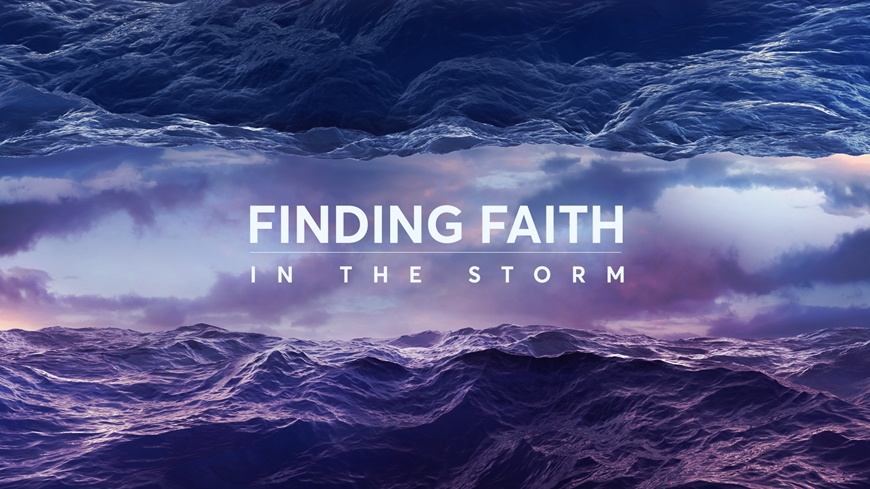 Finding Faith in the Storm Part 1