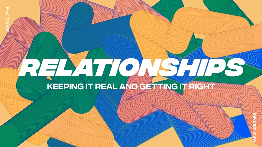 Relationships: Keeping it Real and Getting it Right Part 2