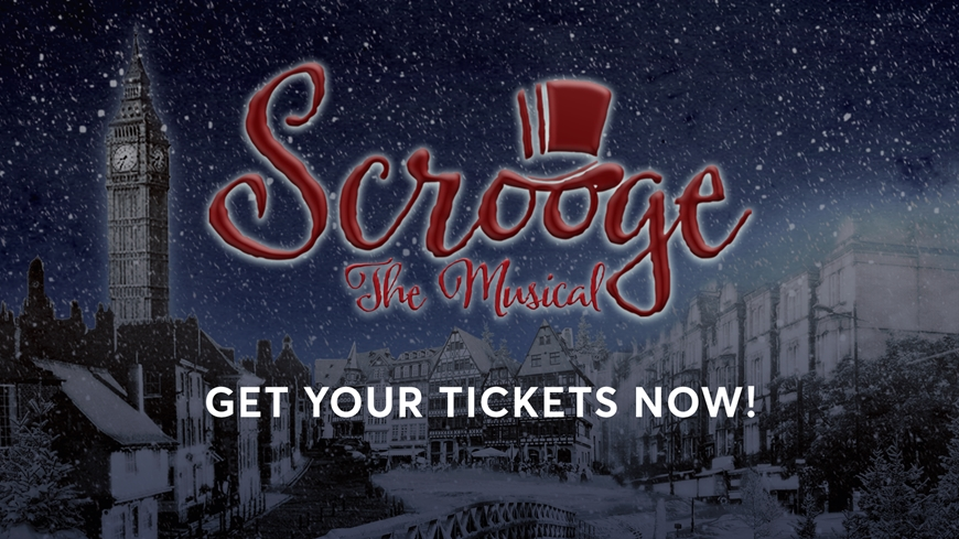 Scrooge The Musical- Get Your Tickets Now!