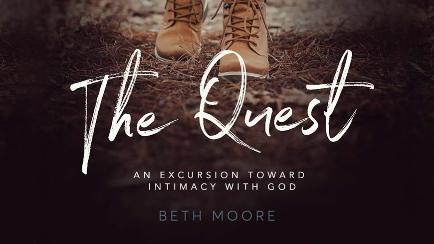 The Quest: An Excursion Toward Intimacy with God