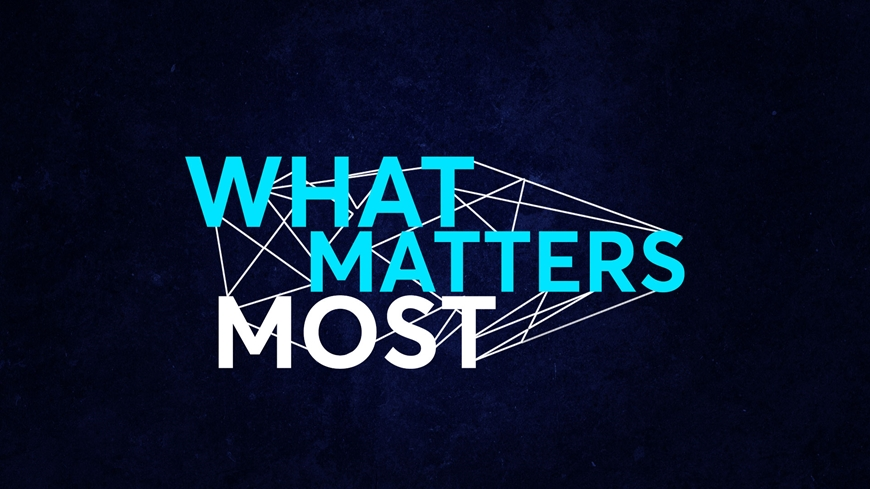 What Matters Most Part 1