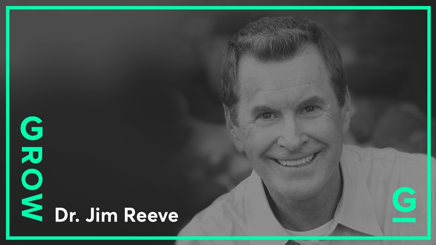 Grow Weekend with Dr. Jim Reeve