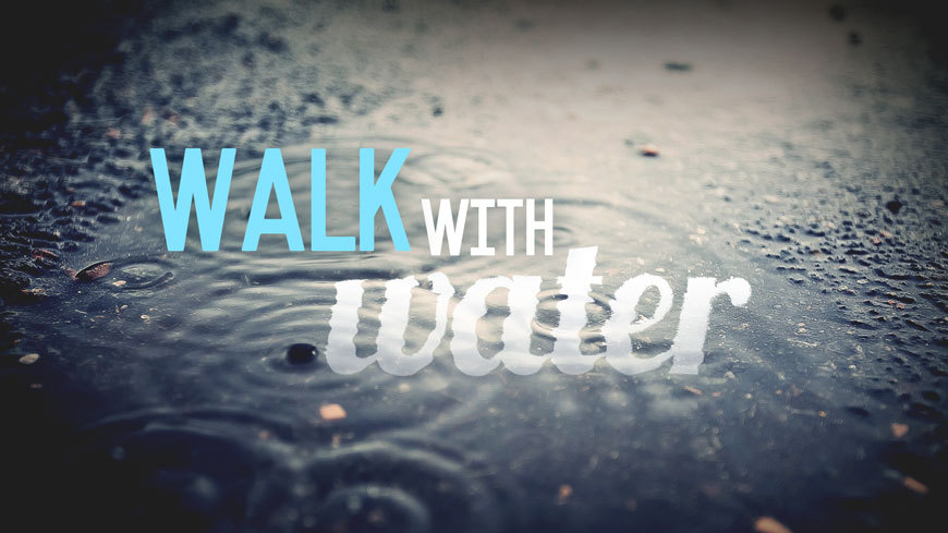 Walk With Water